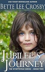 Jubilee's Journey (The Wyattsville Series Book 2)