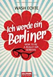 Ich werde ein Berliner: How to be a really hip German