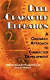 img - for Reel Character Education: A Cinematic Approach to Character Development by William Benedict Russell (2010-12-30) book / textbook / text book