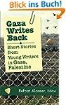 Gaza Writes Back: Short Stories from...