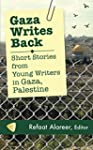 Gaza Writes Back: Short Stories from...