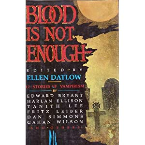 Blood is Not Enough - Ellen Datlow