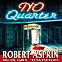 NO Quarter (       UNABRIDGED) by Robert Asprin, Eric Del Carlo, Teresa Patterson Narrated by Bernard Setaro Clark