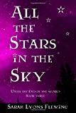 All the Stars in the Sky: Until the End of the World, Book 3 (Volume 3)