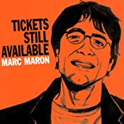 Tickets Still Available | [Marc Maron]