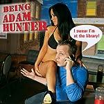 Being Adam Hunter | Adam Hunter