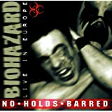 No Holds Barred: Liveby Biohazard