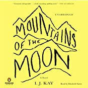 Mountains of the Moon: A Novel | [I. J. Kay]