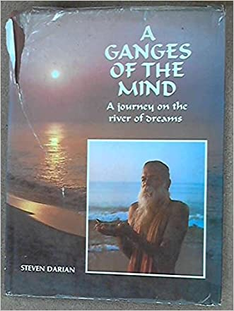 Ganges of the Mind: A Journey On the River of Dreams