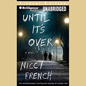 Until It's Over | [Nicci French]