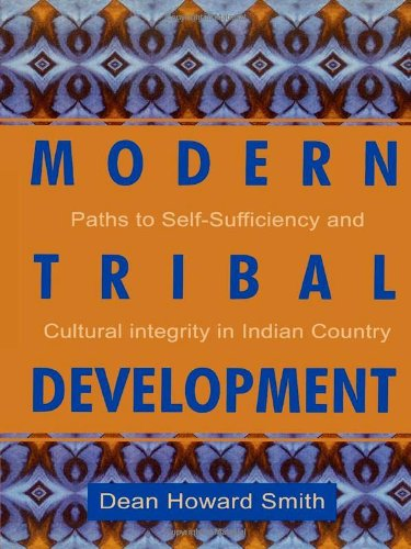 Modern Tribal Development: Paths to Self-Sufficiency and...