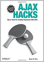 Ajax Hacks: Tips & Tools for Creating Responsive Web Sites ebook download