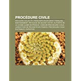 Proc Dure Civile: Recours Collectif, Prescription En Droit Fran Ais, Nantissement, Privil GE de Secret D' Tat