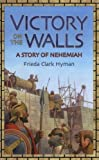 Victory on the Walls: A Story of Nehemiah (Living History Library)