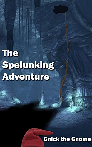 Gnick the Gnome - The Spelunking Adventure (The Do-DaD Adventures Book 2) (English Edition)