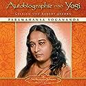 Autobiographie eines Yogi Hörbuch von Paramahansa Yogananda Gesprochen von: Robert Atzorn