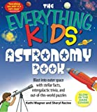 img - for The Everything Kids' Astronomy Book: Blast into outer space with stellar facts, intergalactic trivia, and out-of-this-world puzzles (The Everything  Kids Series) book / textbook / text book