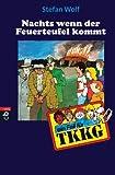 TKKG – Nachts, wenn der Feuerteufel kommt: Band 12 TOP KAUF