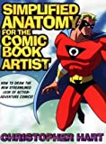 img - for Simplified Anatomy for the Comic Book Artist: How to Draw the New Streamlined Look of Action-Adventure Comics! book / textbook / text book