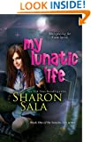 My Lunatic Life: 1 (the Lunatic Life Series)