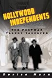 Hollywood Independents: The Postwar Talent Takeover (Commerce and Mass Culture)