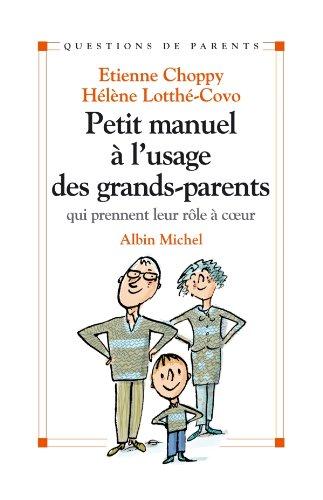 Petit manuel à l'usage des grands-parents : qui prennent leur rôle à coeur