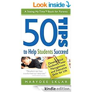 50 Tips to Help Students Succeed:: Develop Your Student's Time-Management and Executive Skills for Life