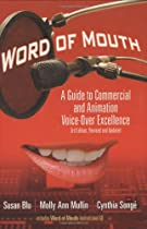 Word of Mouth: A Guide to Commercial Voice-over Excellence, 3rd Edition, Completely Revised and Upda Ebook & PDF Free Download