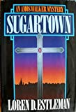 Sugartown (The Amos Walker Series, No. 5) (0395364493) by Estleman, Loren D.