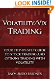 Volatility / Vix Trading: Your Step-by-Step Guide to Stock Trading and Options Trading with Volatility