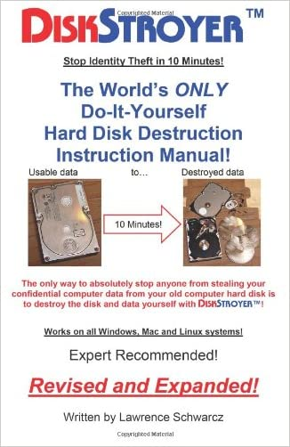 DISKSTROYER(TM): The World's ONLY Do-It-Yourself Hard Disk Destruction Manual written by Lawrence Schwarcz