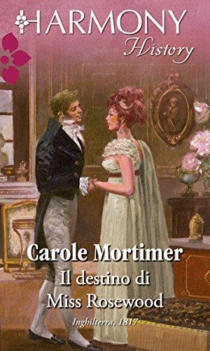 Carole Mortimer - Il destino di Miss Rosewood