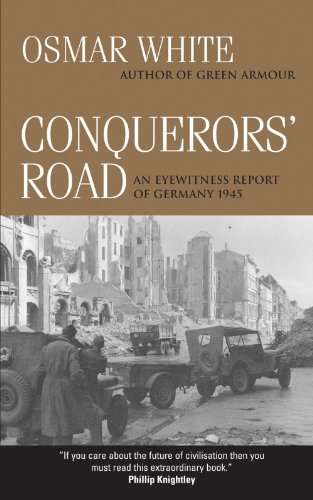 Conquerors' Road: An Eyewitness Report of Germany 1945 PDF