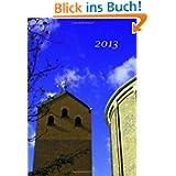 Mini Taschenbuch Kalender 2013 - Kirche St. Quirinus Köln: etwa A6, eine Woche pro Seite