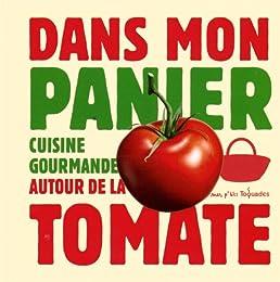 Cuisine gourmande autour de la tomate