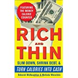 Rich and Thin: How to Slim Down, Shrink Debt, and Turn Calories Into Cash ~ Deborah McNaughton