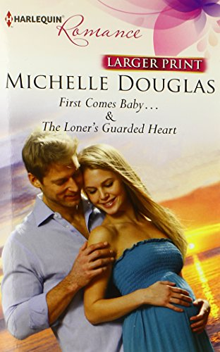 Image of First Comes Baby...: The Loner's Guarded Heart