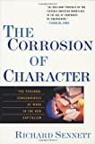 The Corrosion of Character: The Personal Consequences of Work in the New Capitalism (0393319873) by Sennett, Richard