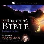The NIV Listener's Audio Bible, the Gospel of John: Vocal Performance by Max McLean |  Zondervan Bibles