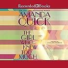 The Girl Who Knew Too Much Hörbuch von Amanda Quick Gesprochen von: Louise Jane Underwood