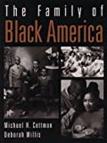 img - for The Family of Black America by Michael H. Cottman (1996-09-09) book / textbook / text book