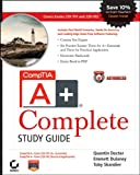 echange, troc  - Comptia A+ Complete Study Guide: Exams 220-701 (Essentials) and 220-702 (Practical Application)