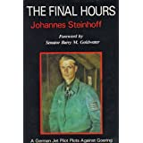 The Final Hours: A German Jet Pilot Plots Against Goeringby Johannes Steinhoff