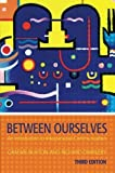 img - for Between Ourselves: An Introduction to Interpersonal Communication (Hodder Arnold Publication) 3rd edition by Burton, Graeme, Dimbleby, Richard (2006) Paperback book / textbook / text book