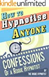 How to Hypnotise Anyone - Confessions...