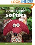 Countryside Softies: 28 Handmade Wool...