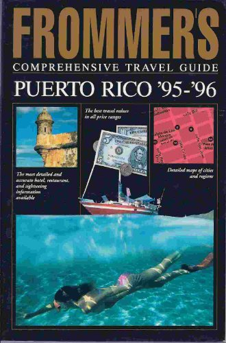 Frommer's Comprehensive Travel Guide Puerto Rico '95-'96 (Frommer's Comprehensive Guides)