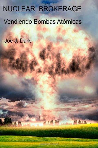 NUCLEAR BROKERAGE - Vendiendo Bombas Atómicas