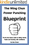 Wing Chun Power Punching Blueprint fo...