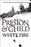img - for White Fire (Pendergast) book / textbook / text book